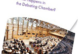 What happens in the Debating Chamber?